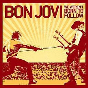 We Weren't Born to Follow - Image: We Werent Born To Follow