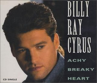 Achy Breaky Heart Single by Billy Ray Cyrus