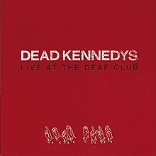 Dead Kennedys - Live at the Deaf Club cover.jpg