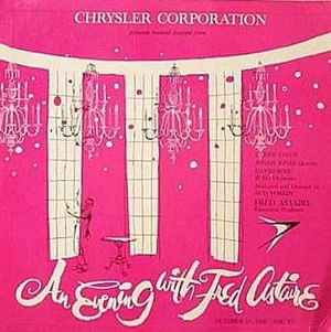 An Evening with Fred Astaire - A sound recording of the show was released as an LP on the Chrysler Corporation label