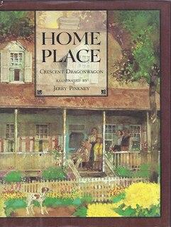 <i>Home Place</i> (Dragonwagon book) book by Crescent Dragonwagon