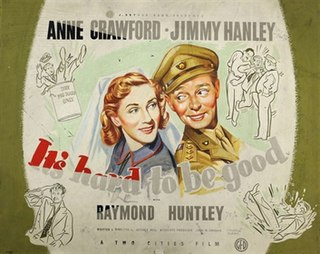 <i>Its Hard to Be Good</i> 1948 British comedy directed by Jeffrey Dell