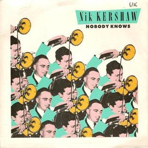 Nobody Knows (Nik Kershaw song) - Image: Nobody Knows