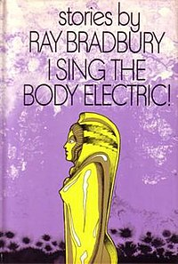 Ray Bradbury - I Sing the Body Electric - book cover.jpg