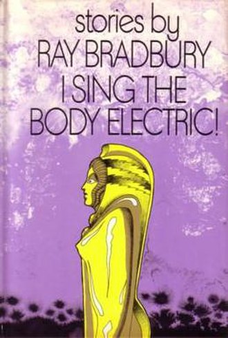 I Sing the Body Electric (short story collection) - cover of the first edition