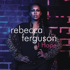 I Hope (Rebecca Ferguson song) - Image: Rebecca Ferguson I Hope