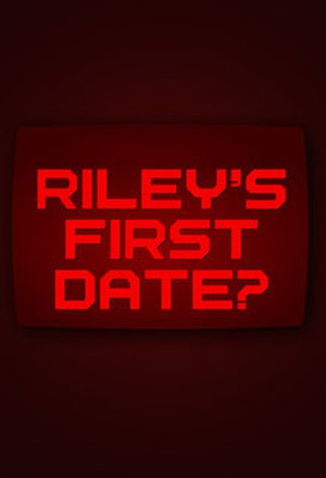 Riley's First Date? - Image: Riley's First Date? poster