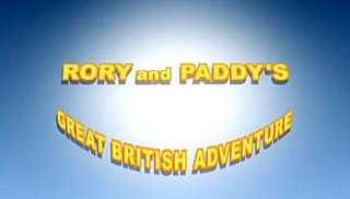 <i>Rory and Paddys Great British Adventure</i> television series