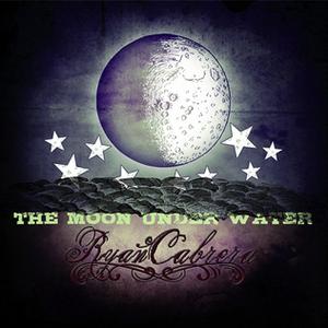 The Moon Under Water (album) - Image: Ryan Cabrera The Moon Under Water