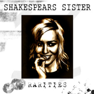 Rarities (Shakespears Sister album) - Image: Shakespears Sister Rarities