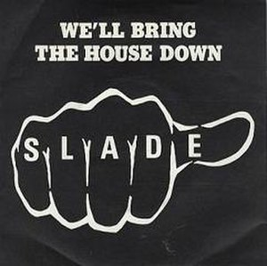 We'll Bring the House Down (song) - Image: Slade We'll Bring the House Down Single UK