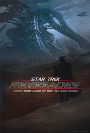 Star Trek fan productions - Star Trek: Renegades Teaser Poster.
