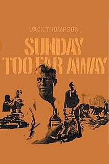 <i>Sunday Too Far Away</i> 1975 film by Ken Hannam