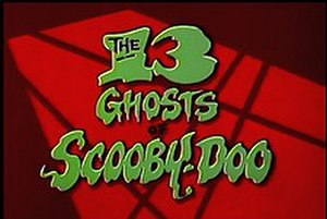 The 13 Ghosts of Scooby-Doo - Title card from The 13 Ghosts of Scooby-Doo