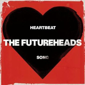 Heartbeat Song (The Futureheads song) - Image: The Futureheads Heartbeat Song