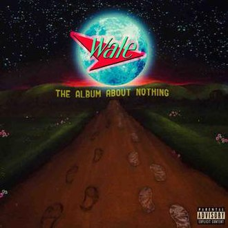 The Album About Nothing - Image: Wale The Album About Nothing (Official Album Cover)