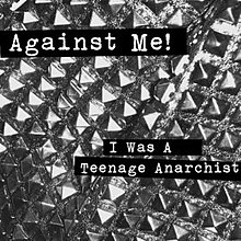 Against Me! - I Was a Teenage Anarchist cover.jpg