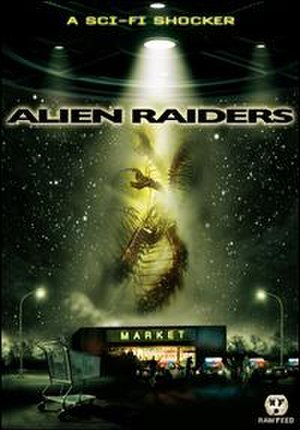 Alien Raiders - Image: Alien Raiders DVD cover