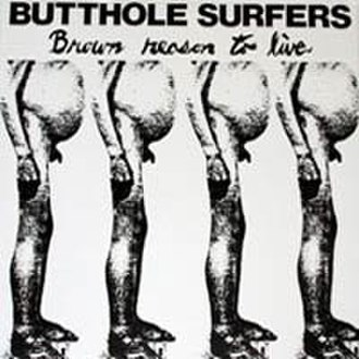Butthole Surfers (EP) - Image: Brown Reason to Live