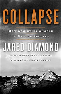 <i>Collapse: How Societies Choose to Fail or Succeed</i> 2005 book by Jared Diamond