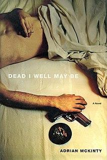 <i>Dead I Well May Be</i>