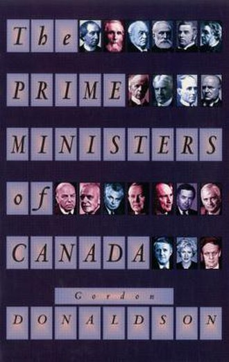 Gordon Donaldson (journalist) - The Prime Ministers of Canada.