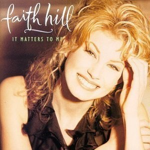 It Matters to Me - Image: Faith Hill It Matters to Me