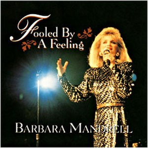 Fooled by a Feeling - Image: Fooled by a Feeling Barbara Mandrell
