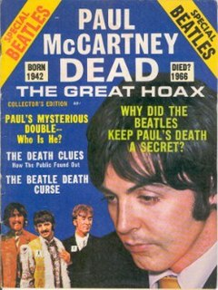 Paul is dead urban legend suggesting that Paul McCartney died and was replaced by a look-alike