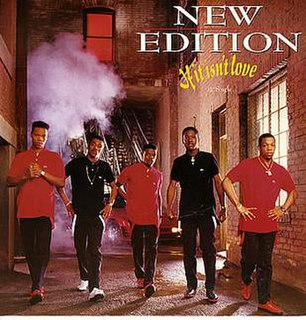 If It Isnt Love 1988 single by New Edition