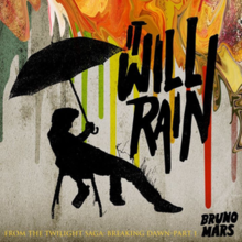 "A colorful background dropping paint, in which ""It Will Rain"" is spelled in bold capital letters and Bruno Mars in spelled with a much smaller size in the bottom right corner, while a man painted in black is sitting on a chair holding simultaneously an umbrella in one hand and a bottle on the other hand."