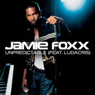 Unpredictable (Jamie Foxx song) - Image: Jamie Foxx Unpredictable CD Single Cover