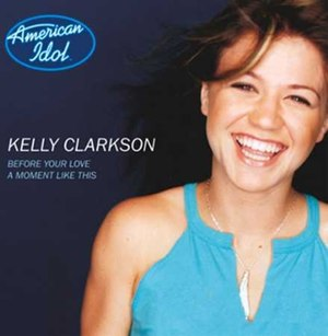 A Moment Like This - Image: Kelly Clarkson A Moment Like This Before Your Love