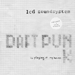 Daft Punk Is Playing at My House - Image: LCD Soundsystem Daft Punk Is Playing at My House