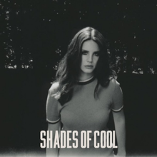 Lana Del Rey - Shades of Cool.png