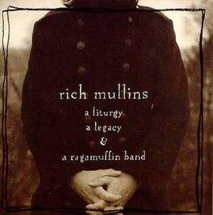 A Liturgy, a Legacy, & a Ragamuffin Band - Image: Liturgy legacy