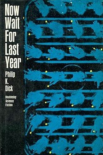 Now Wait for Last Year - Cover of first edition (hardcover)