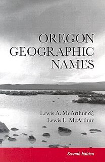 <i>Oregon Geographic Names</i> book by Lewis A. McArthur