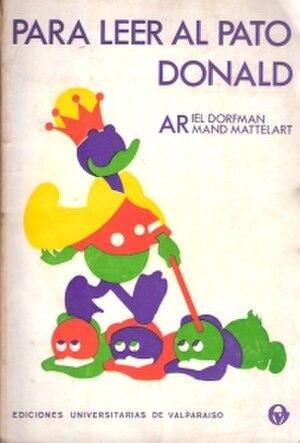 How to Read Donald Duck - Image: Para leer al Pato Donald, Ediciones Universitarias de Valparaiso, 1971