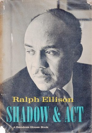 Shadow and Act - Image: Ralph Ellison Shadow and Act