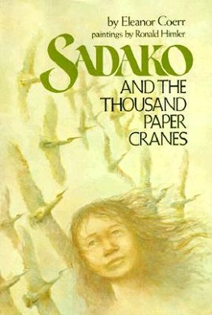 Sadako and the Thousand Paper Cranes - Sadako and the Thousand Paper Cranes