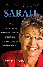 Sarah- How a Hockey Mom Turned Alaska's Political Establishment Upside Down.jpg