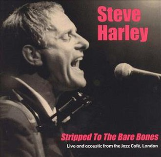 Stripped to the Bare Bones - Image: Steve Harley Stripped to the Bare Bones 1999 CD