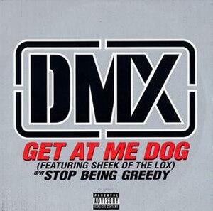 Get at Me Dog - Image: Stop Being Greedy