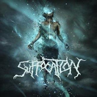 ...Of the Dark Light - Image: Suffocation Of the Dark Light cover art