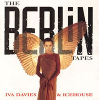 The Berlin Tapes (album) - Image: The Berlin Tapes Icehouse 01
