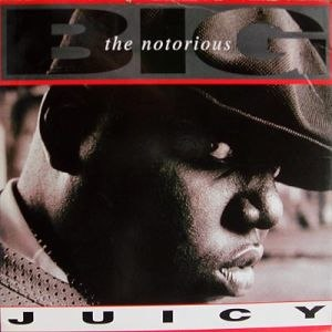 Juicy (The Notorious B.I.G. song) - Image: The Notorious B.I.G. Juicy