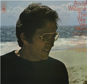 The Way We Were (Andy Williams album) - Image: Williams Way CBS
