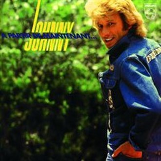 À partir de maintenant - Image: À Partir de Maintenant (Johnny Hallyday album cover art)