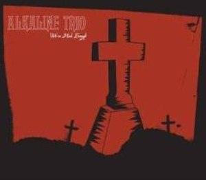 We've Had Enough - Image: Alkaline Trio We've Had Enough cover